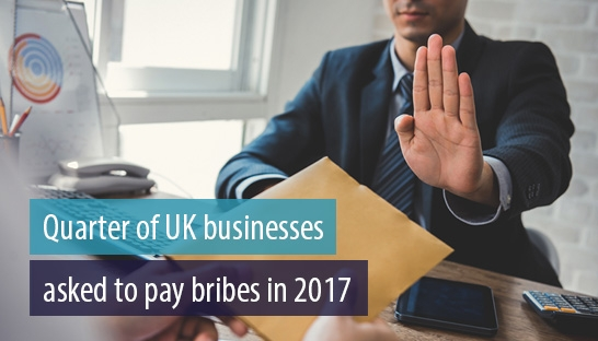 Quarter of UK businesses asked to pay bribes in 2017