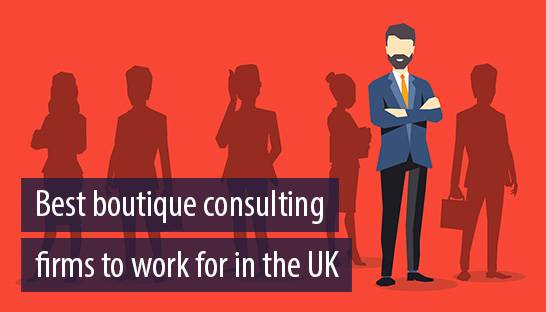 The best boutique management consulting firms to work for in the UK