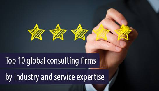 The top 10 global consulting firms by industry and service expertise