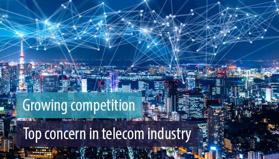 Growing competition is top concern of executives in telecom industry
