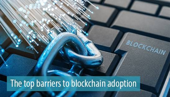 Trust and regulatory uncertainty are top barriers to blockchain adoption