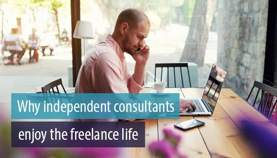5 reasons why independent consultants enjoy the freelance life