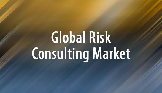 Global risk consulting market nears $70 billion, top 30 consultancy firms
