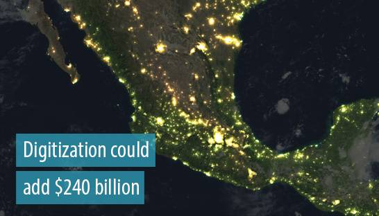 Digitization could add $240 billion to Mexico's GDP by 2025