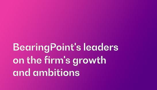 BearingPoint's leaders on the firm's growth and ambitions
