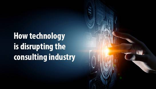 How technology is disrupting the consulting industry