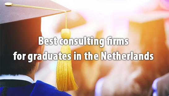 The best consulting firms for graduates in the Netherlands