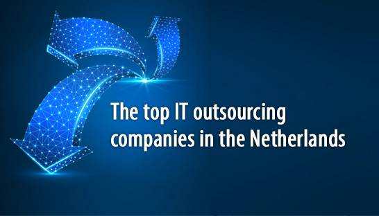 The top IT outsourcing companies in the Netherlands