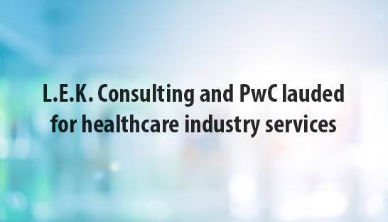 L.E.K. Consulting and PwC lauded for healthcare industry services