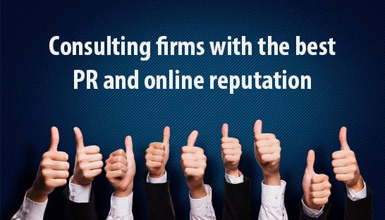 Consulting firms with the best PR and online reputation