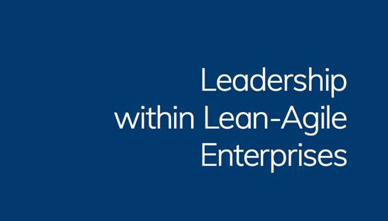 Six steps for leaders to build Agile and Lean teams