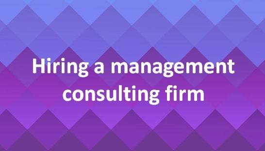 Things to do when hiring a management consulting firm