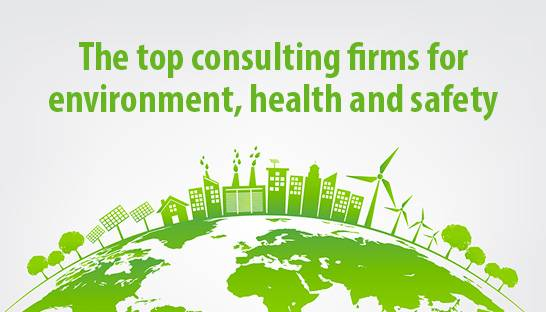 The top consulting firms for environment, health and safety (EHS)