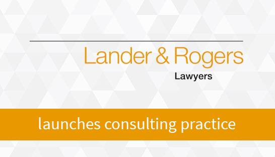 Lander & Rogers ventures into the world of consulting