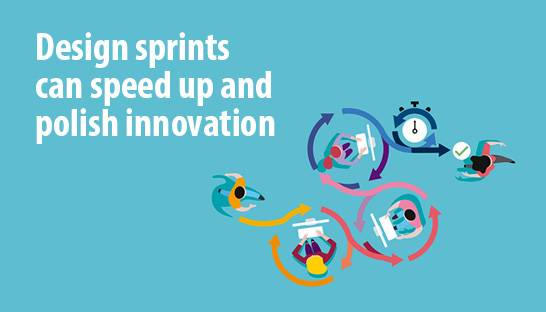 Design sprints that can speed up and polish innovation