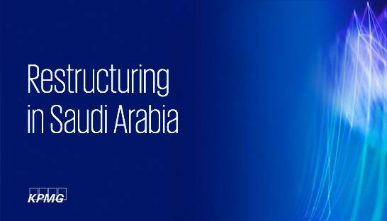 Restructuring in Saudi Arabia: Imperative or an opportunity?