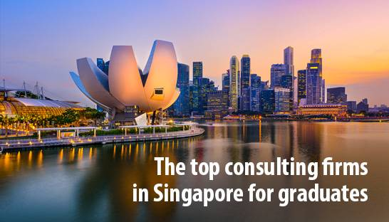 The top consulting firms in Singapore for graduates