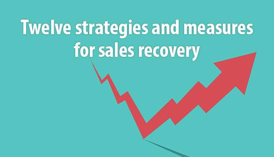 Twelve strategies and measures for sales recovery