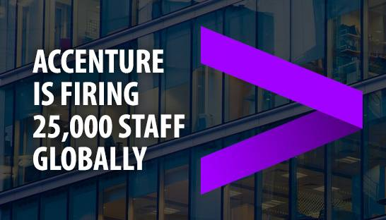 Global consulting firm Accenture is firing 25,000 employees