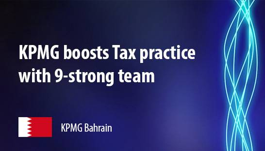 KPMG Bahrain hires 9-strong team of tax advisors from Keypoint