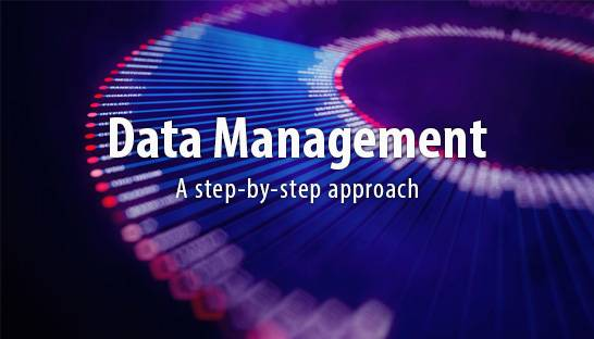 A step by step approach for data management