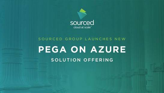 Sourced Group launches Pega on Azure offering